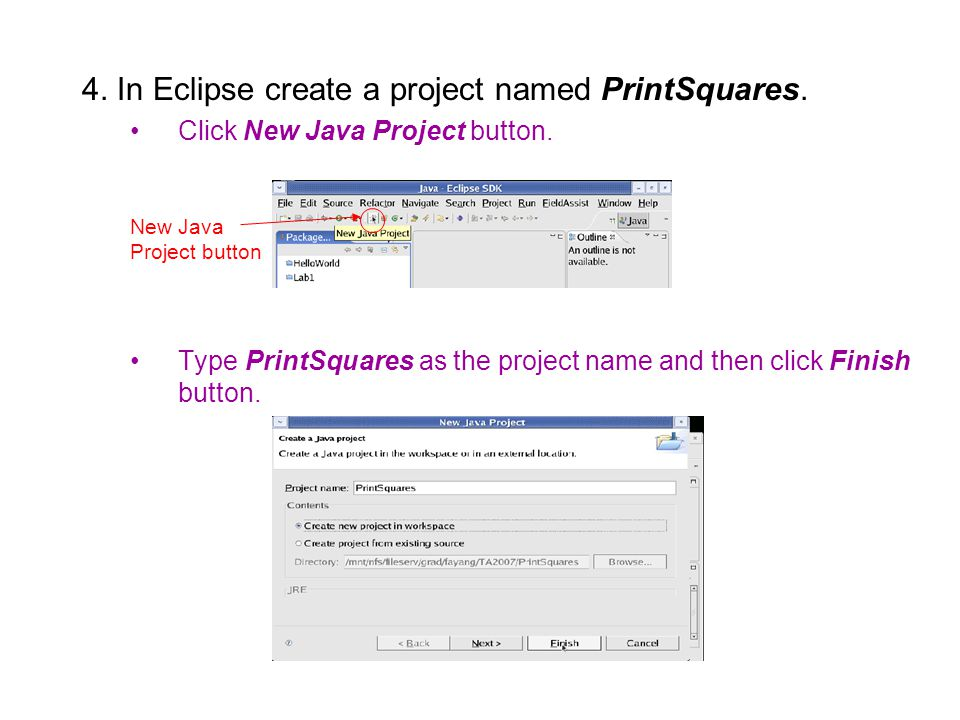 4. In Eclipse create a project named PrintSquares.