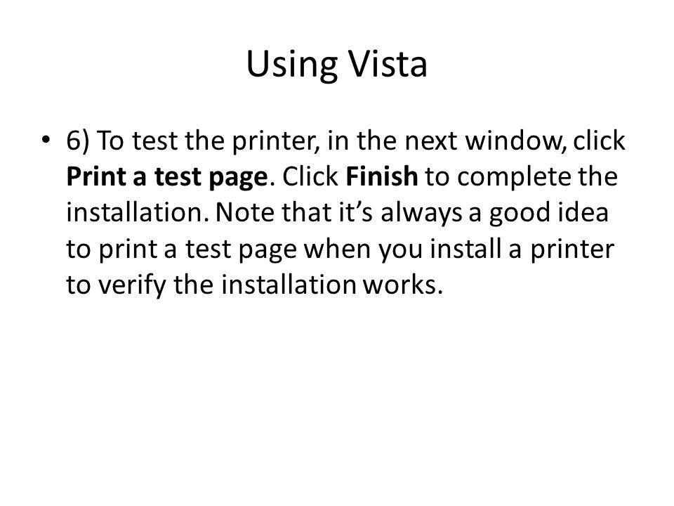 Using Vista 6) To test the printer, in the next window, click Print a test page.