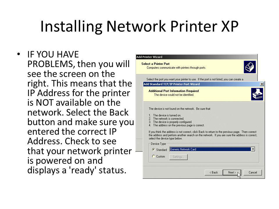 Installing Network Printer XP IF YOU HAVE PROBLEMS, then you will see the screen on the right.