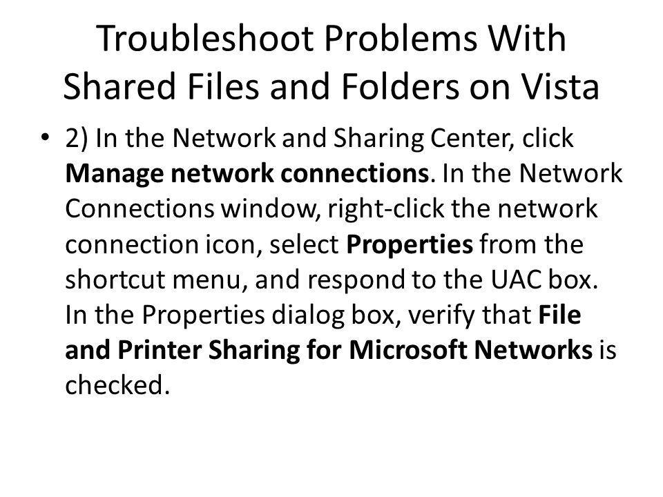 Troubleshoot Problems With Shared Files and Folders on Vista 2) In the Network and Sharing Center, click Manage network connections.