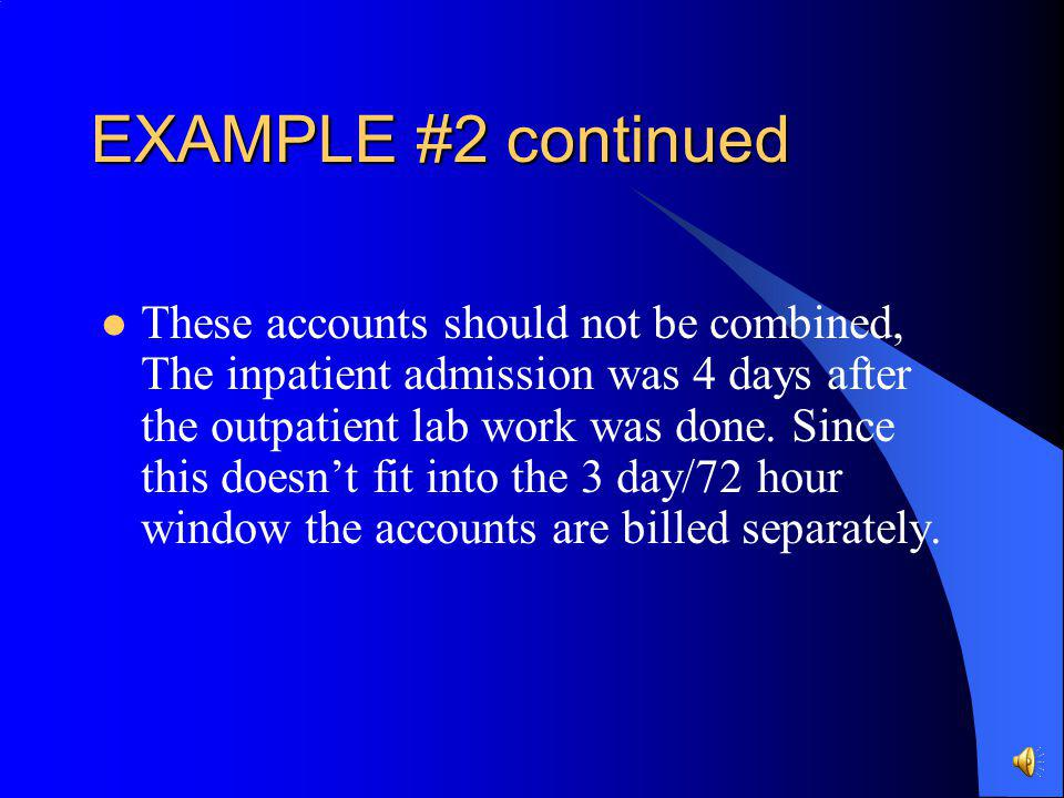 EXAMPLE #2 Patient presents to Hospital A for lab work on 09/27/06. A CBC is done. Patient is admitted to Hospital A as an inpatient on 09/31/06.