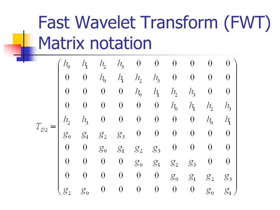 Fast Wavelet Transform (FWT) Matrix notation