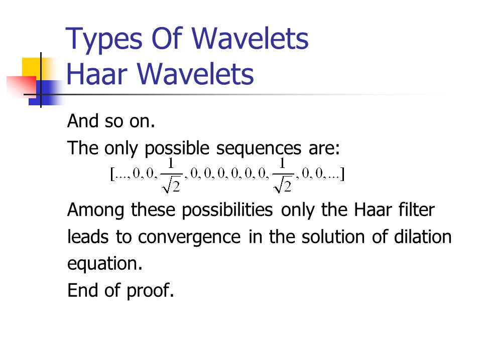 Types Of Wavelets Haar Wavelets And so on.