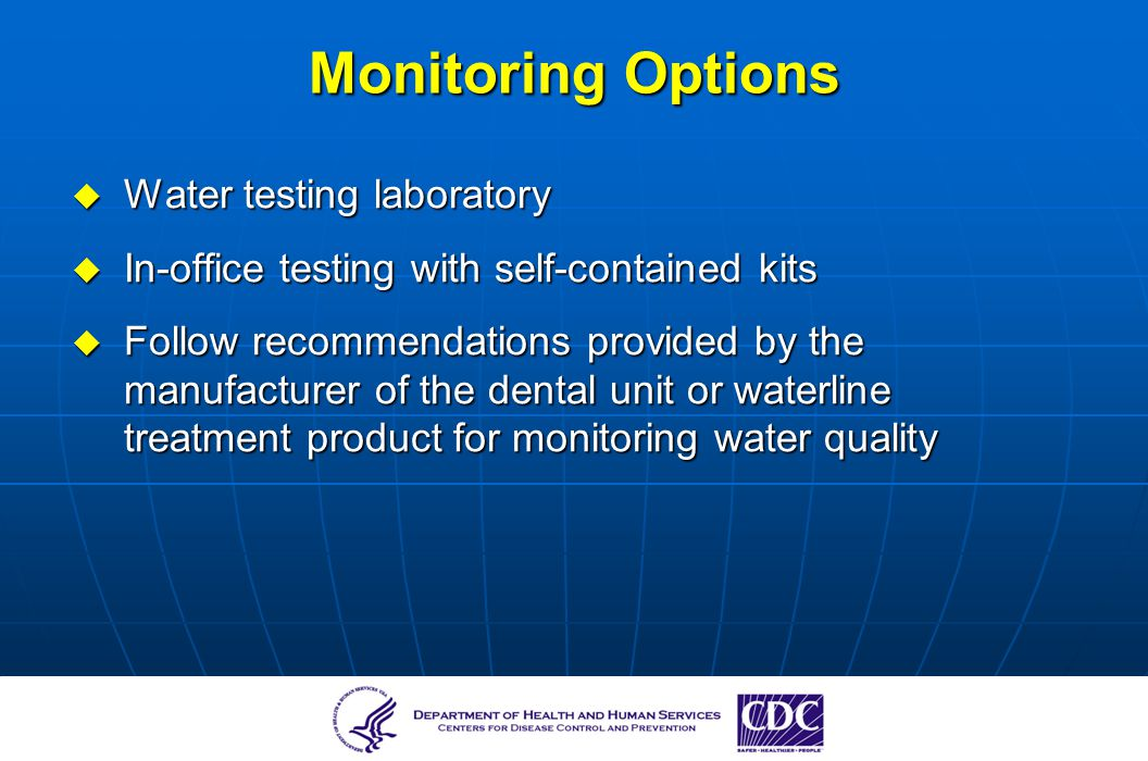 Monitoring Options Water testing laboratory Water testing laboratory In-office testing with self-contained kits In-office testing with self-contained