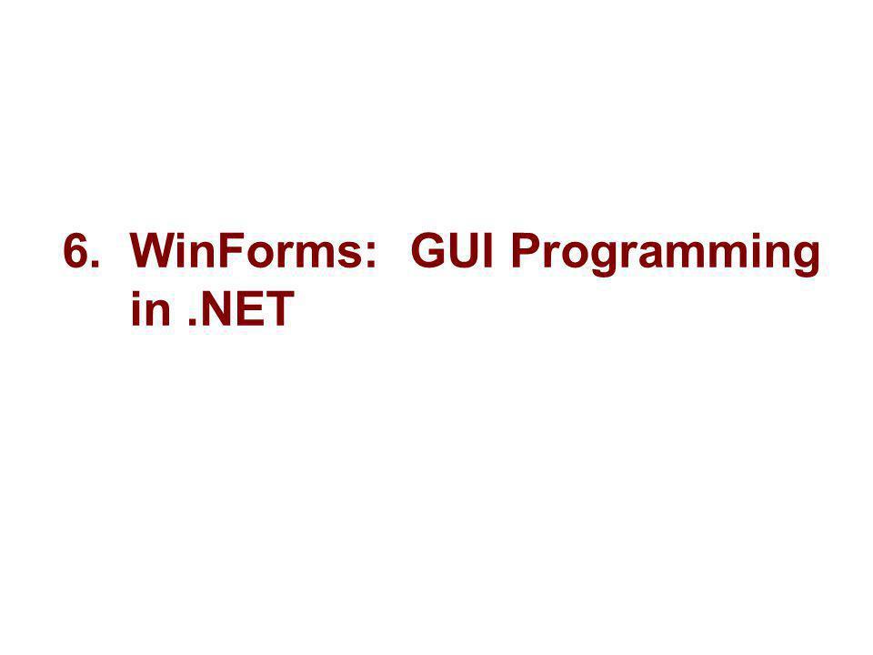 6. WinForms: GUI Programming in.NET