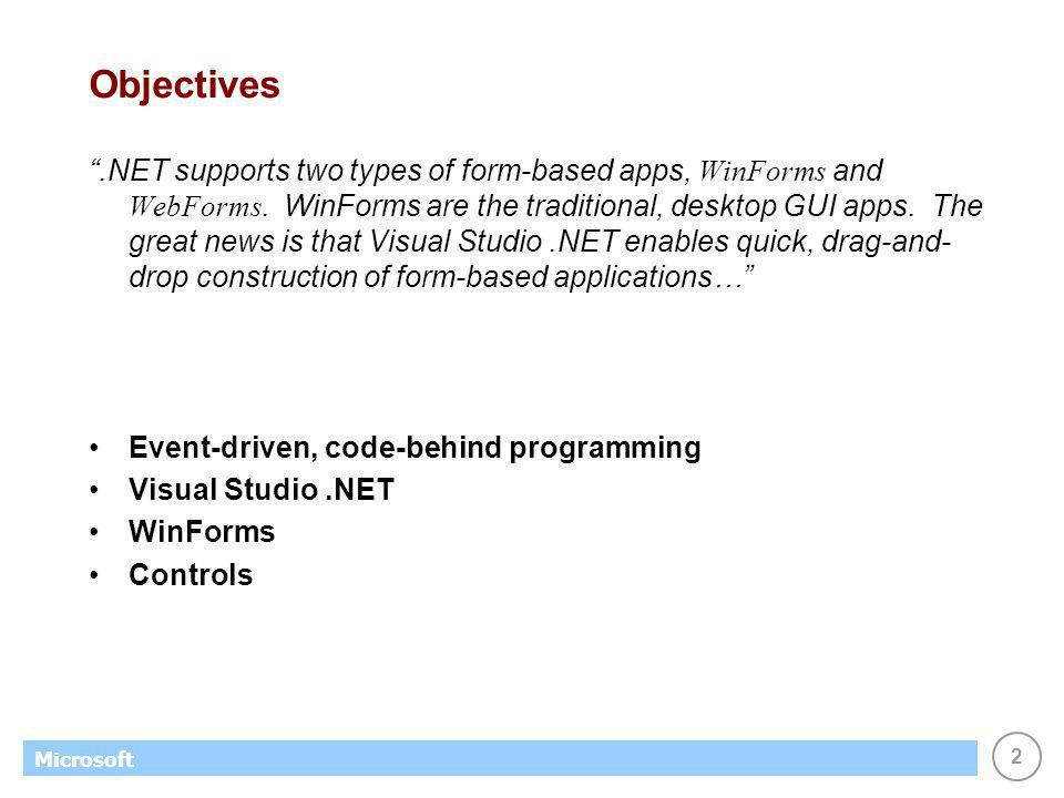 2 Microsoft Objectives.NET supports two types of form-based apps, WinForms and WebForms.