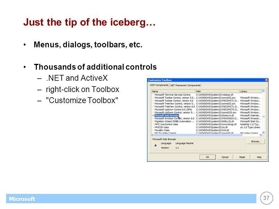 37 Microsoft Just the tip of the iceberg… Menus, dialogs, toolbars, etc.