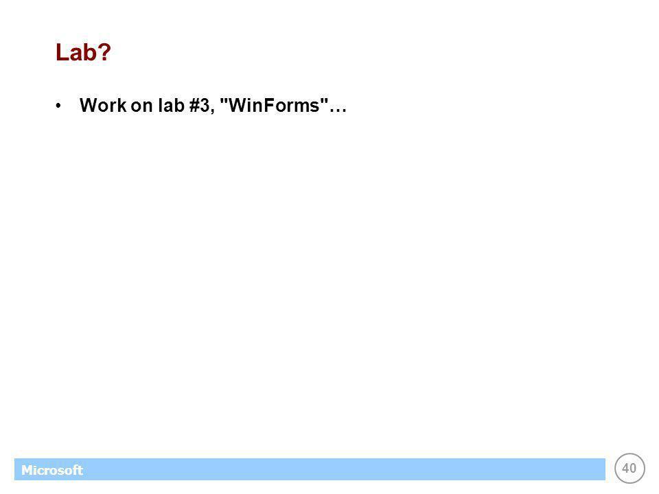 40 Microsoft Lab? Work on lab #3,
