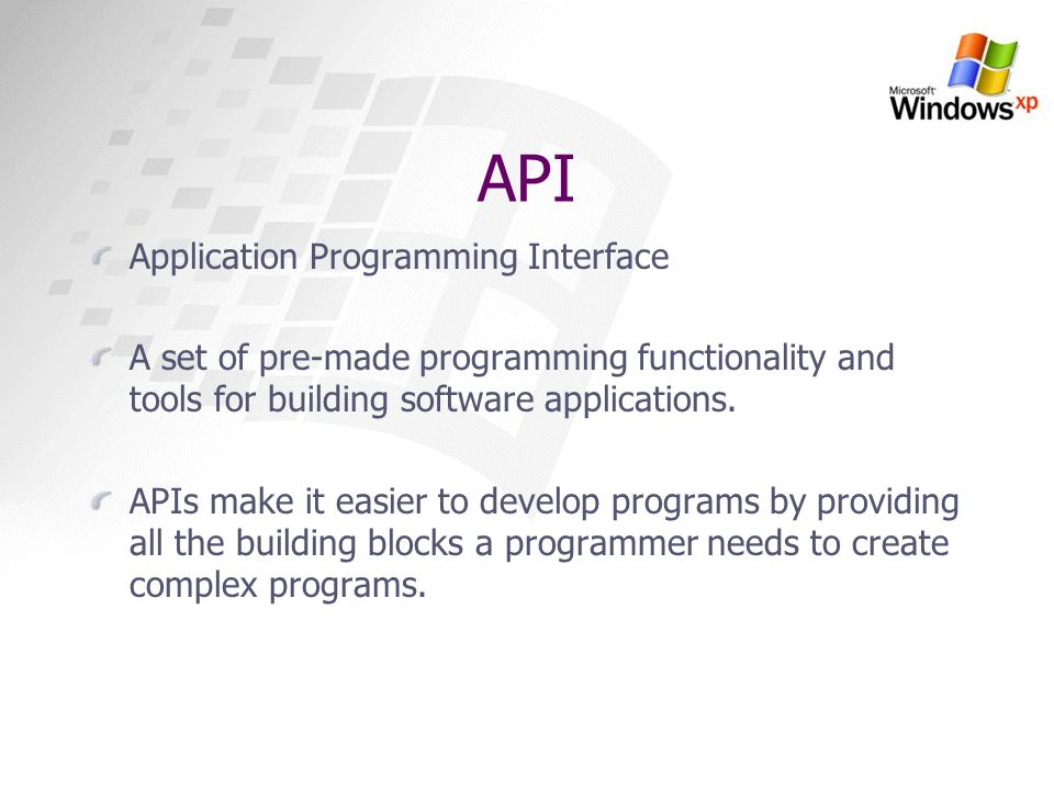 API Application Programming Interface A set of pre-made programming functionality and tools for building software applications. APIs make it easier to