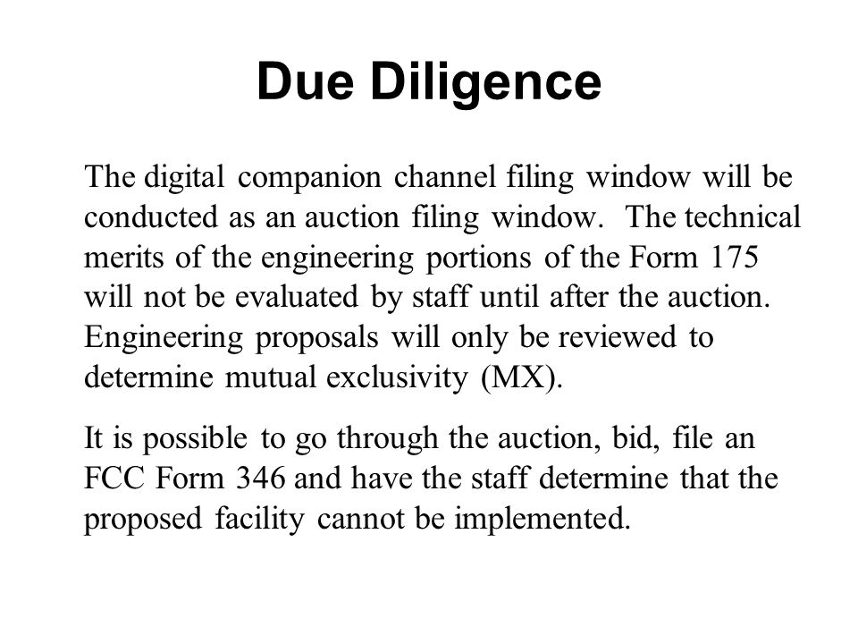 Due Diligence The digital companion channel filing window will be conducted as an auction filing window. The technical merits of the engineering porti