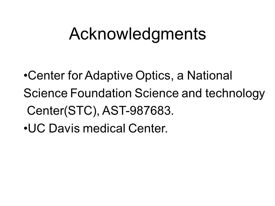 Acknowledgments Center for Adaptive Optics, a National Science Foundation Science and technology Center(STC), AST-987683.