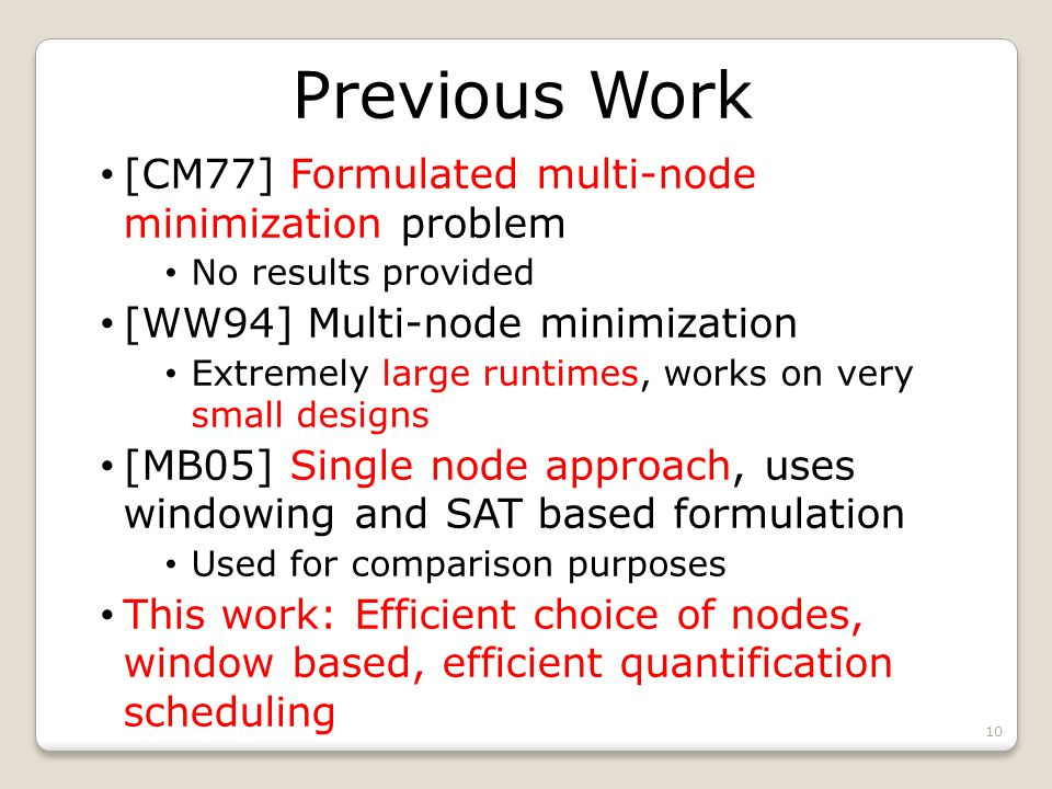 Previous Work 10 [CM77] Formulated multi-node minimization problem No results provided [WW94] Multi-node minimization Extremely large runtimes, works