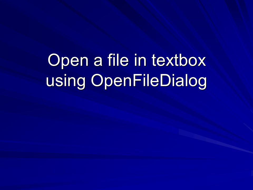 Open a file in textbox using OpenFileDialog