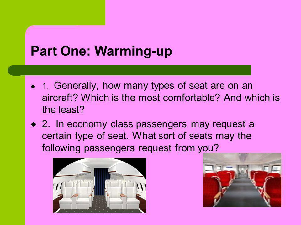 Table-Filling PassengersTypes of Seat Possibly Requested Twins A boy or a girl accompanied by parents An obese man carrying too much hand baggage A newly-married couple An old man preferring quietness A heavy smoker
