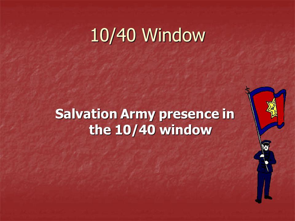 10/40 Window Salvation Army presence in the 10/40 window