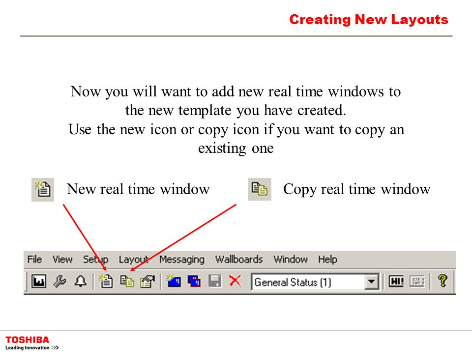 Creating New Layouts Now you will want to add new real time windows to the new template you have created. Use the new icon or copy icon if you want to