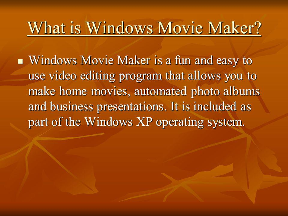 Window Movie Maker Presented by Mr. Bran
