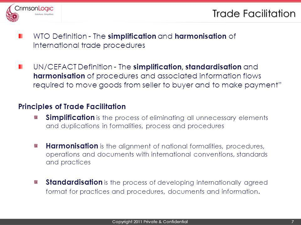 Copyright 2011 Private & Confidential 8 What is Trade Facilitation.