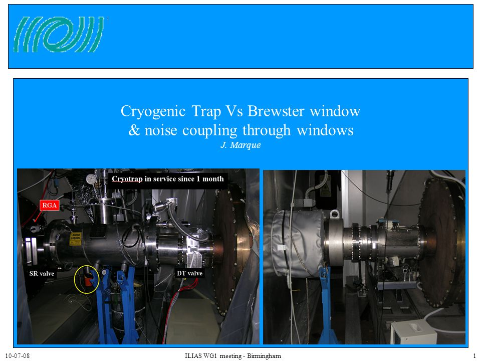 10-07-08ILIAS WG1 meeting - Birmingham1 Cryogenic Trap Vs Brewster window & noise coupling through windows J.
