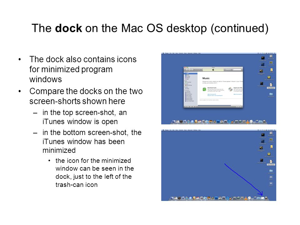 The dock on the Mac OS desktop (continued) The dock also contains icons for minimized program windows Compare the docks on the two screen-shorts shown