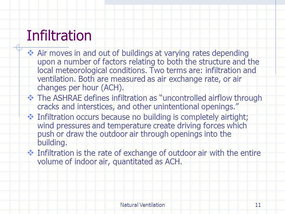 Natural Ventilation11 Infiltration Air moves in and out of buildings at varying rates depending upon a number of factors relating to both the structur