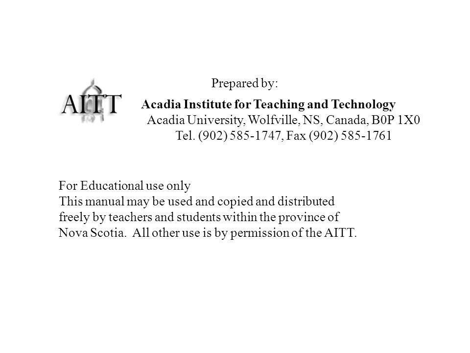 Copyright Acadia Institute for Teaching and Technology Acadia University, Wolfville, NS, Canada, B0P 1X0 Tel.
