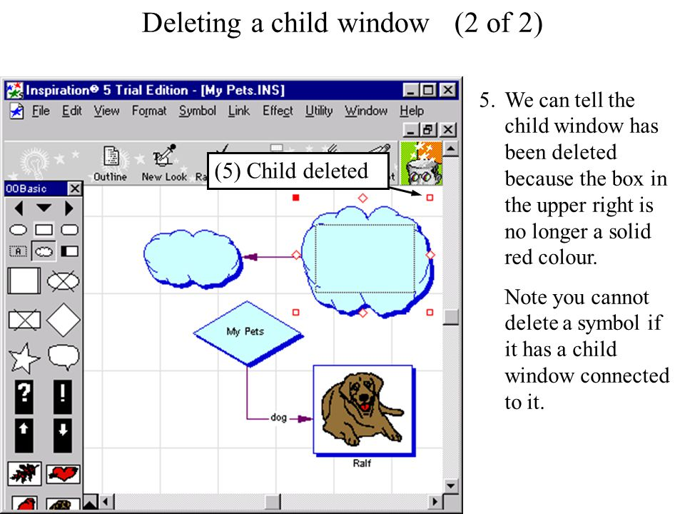 Deleting a child window Deleting a child window (2 of 2) 5.We can tell the child window has been deleted because the box in the upper right is no longer a solid red colour.