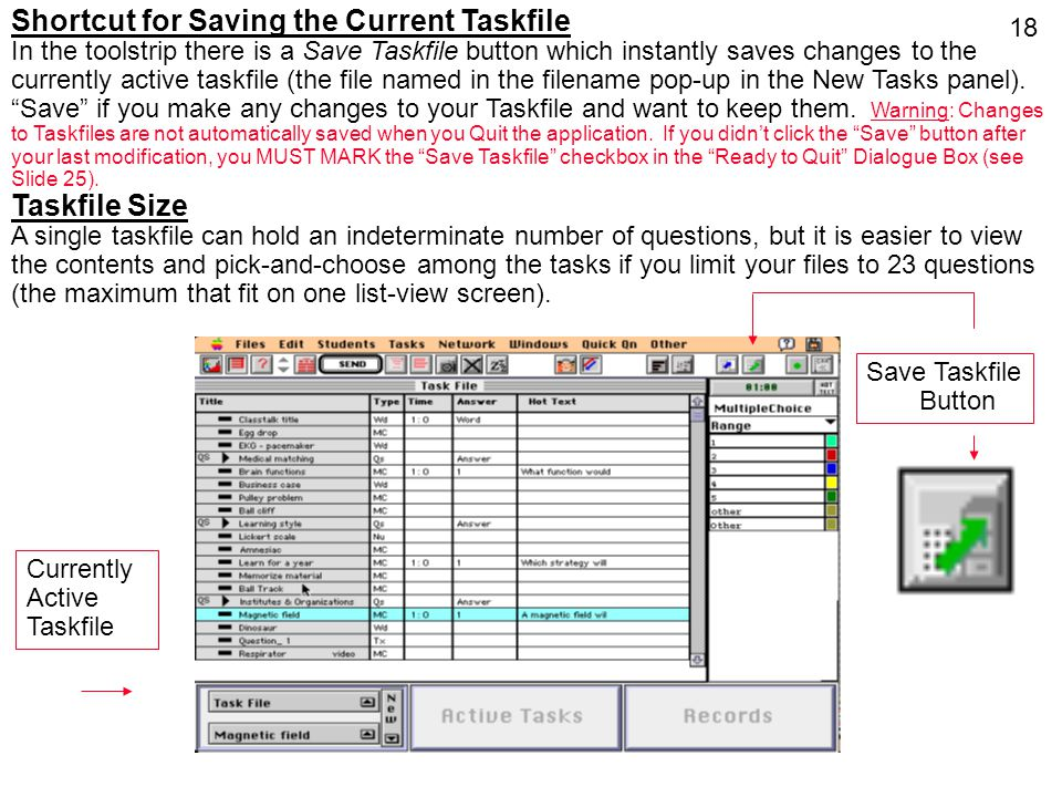 18 Shortcut for Saving the Current Taskfile In the toolstrip there is a Save Taskfile button which instantly saves changes to the currently active tas