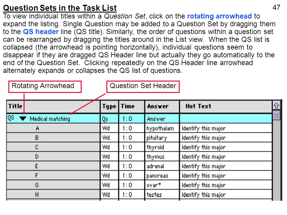 47 Question Sets in the Task List To view individual titles within a Question Set, click on the rotating arrowhead to expand the listing. Single Quest