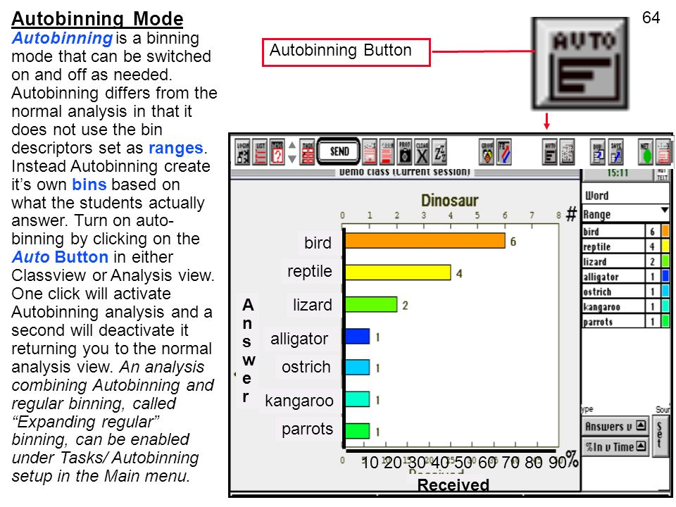 64 Autobinning Mode Autobinning is a binning mode that can be switched on and off as needed. Autobinning differs from the normal analysis in that it d
