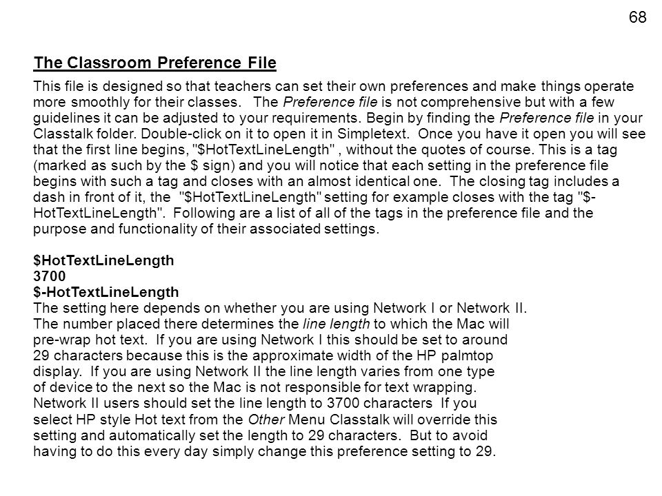 68 The Classroom Preference File This file is designed so that teachers can set their own preferences and make things operate more smoothly for their