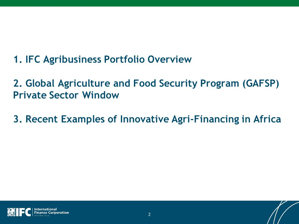 IFC Agribusiness Portfolio Overview Agri-related Investments (including Syndications) The active portfolio of agri-related investments was $3.9 billion at FYE09 (excludes Trade Finance) IFC has significantly increased its agri-financing in recent years 3