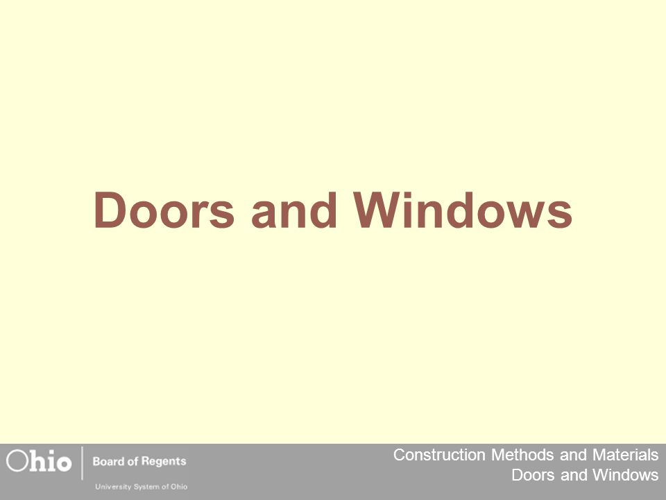 Construction Methods and Materials Doors and Windows Doors and Windows