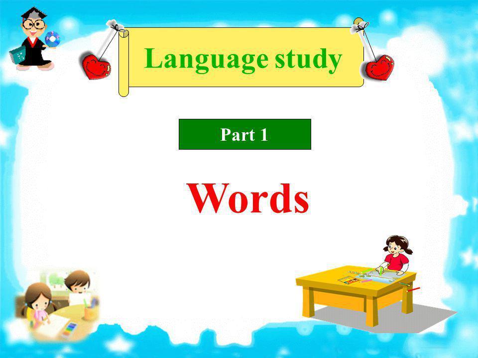 Language study Part 1 Words