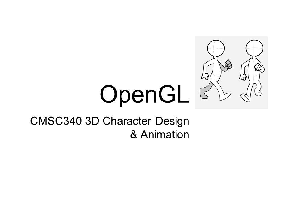 OpenGL CMSC340 3D Character Design & Animation