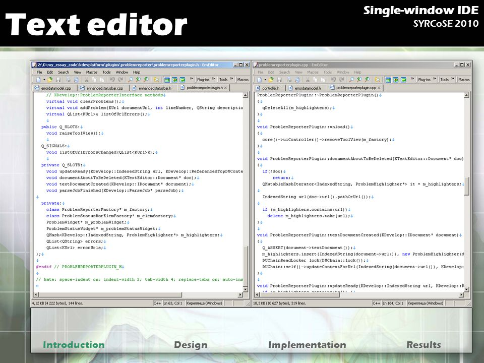 Text editor IntroductionDesignImplementationResults Single-window IDE SYRCoSE 2010