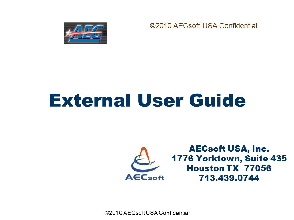 ©2010 AECsoft USA Confidential External User Guide AECsoft USA, Inc.