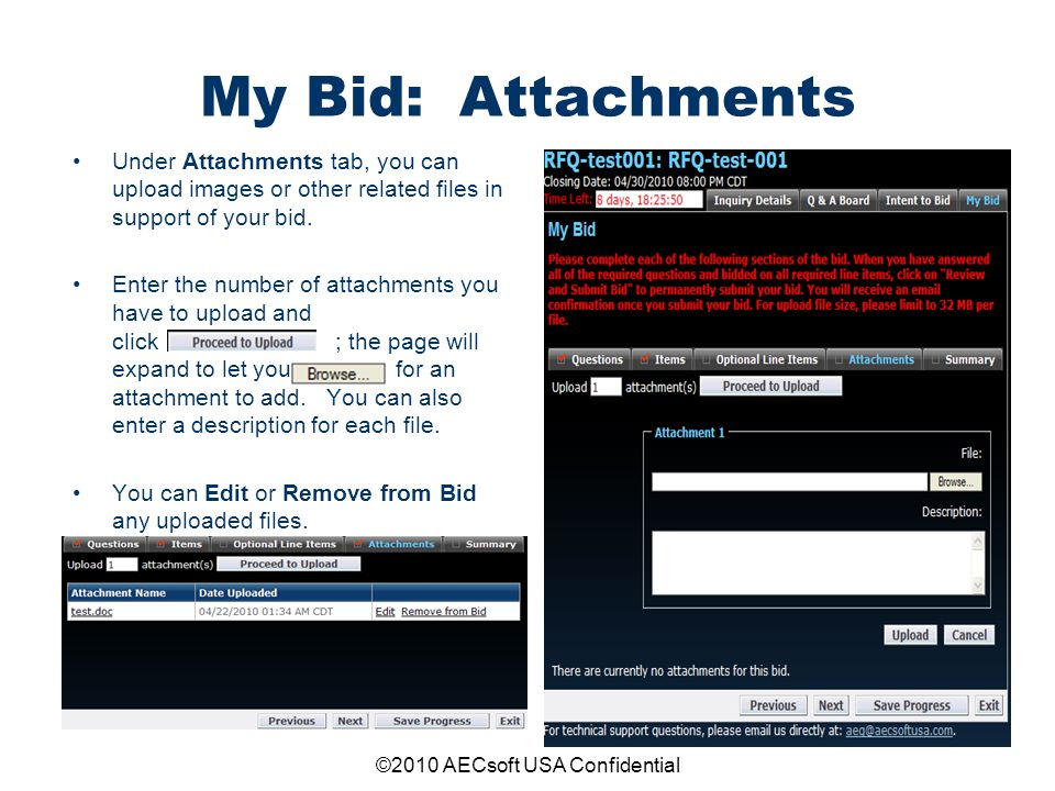 ©2010 AECsoft USA Confidential My Bid: Attachments Under Attachments tab, you can upload images or other related files in support of your bid. Enter t