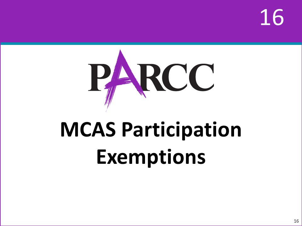 16 MCAS Participation Exemptions