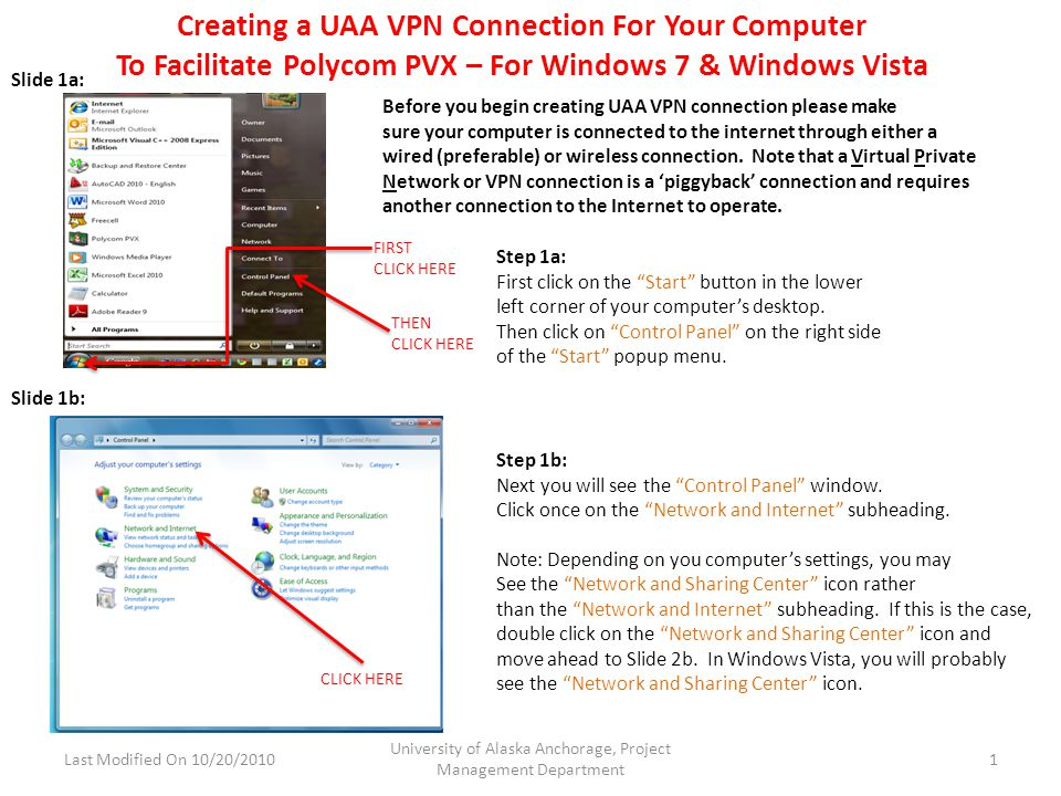 Creating a UAA VPN Connection For Your Computer To Facilitate Polycom PVX – For Windows 7 & Windows Vista THEN CLICK HERE Step 1a: First click on the