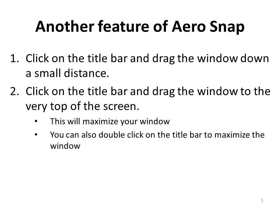 Aero Shake Automatically minimizes all open windows except for the Active Window 6 1.Aero Snap the Test1 file to the right side of the screen 2.Open Test2 file and Aero Snap it to the left side of the screen 3.Point to the title bar of the Test2 file, click and hold down the left mouse button and shake the mouse.