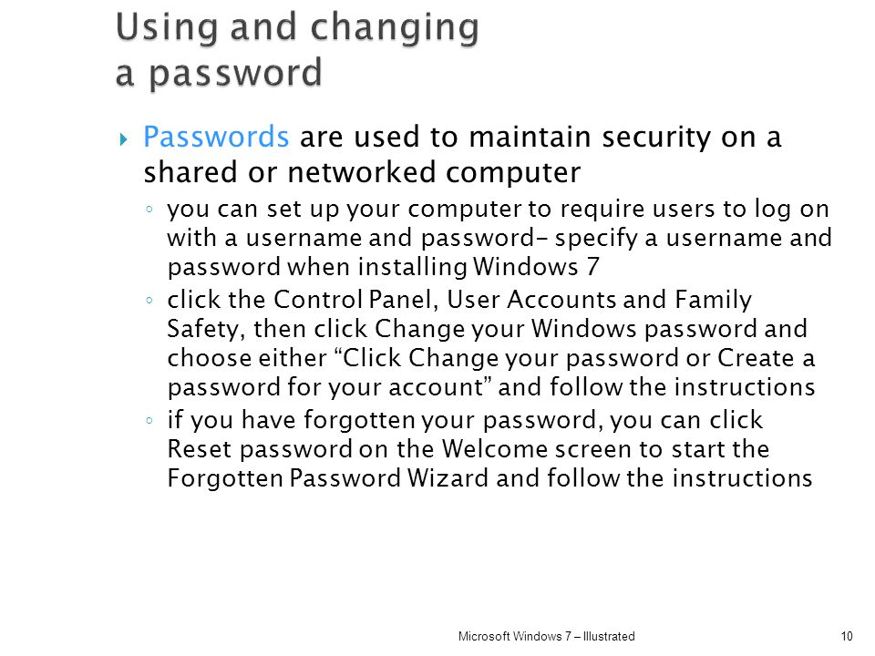 Passwords are used to maintain security on a shared or networked computer you can set up your computer to require users to log on with a username and