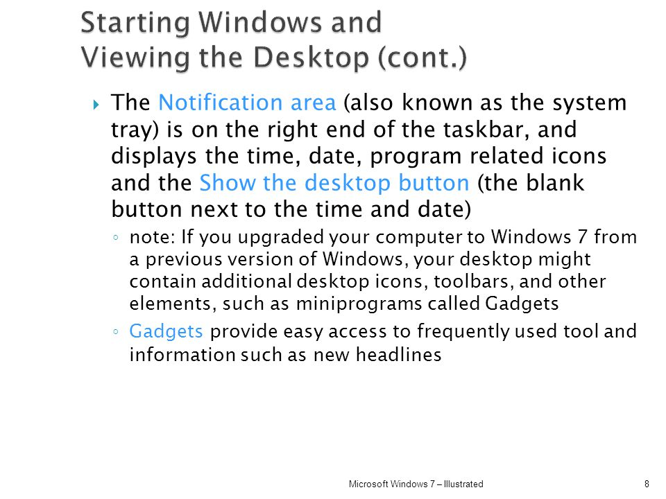The Notification area (also known as the system tray) is on the right end of the taskbar, and displays the time, date, program related icons and the S