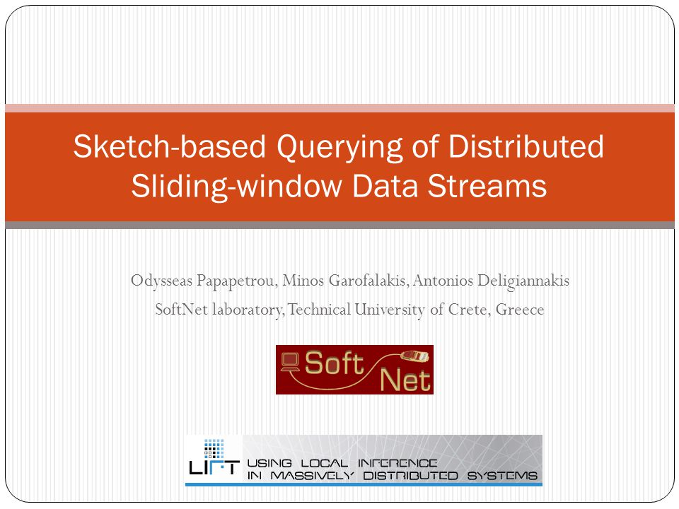 2 Streams and sliding windows Querying of distributed sliding-window data streams Distributed: Many nodes/peers, many streams, aggregate statistics Cannot afford to centralize all data Sliding windows: Only interested on recent data Arrival-based model: Account for the last X items Time-based model: Account for the items arriving in the last X minutes Data streams: High-dimensional Maintain occurrences of ip addresses Maintain term frequencies in textual streams (e.g., emails) Small space/time