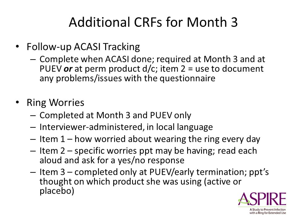 Additional CRFs for Month 3 Follow-up ACASI Tracking – Complete when ACASI done; required at Month 3 and at PUEV or at perm product d/c; item 2 = use