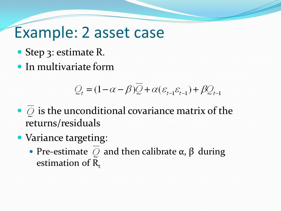 Example: 2 asset case Step 3: estimate R.