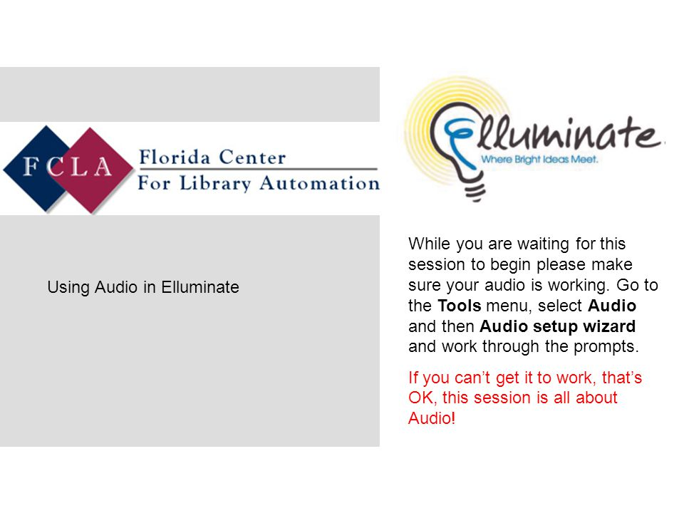 While you are waiting for this session to begin please make sure your audio is working.