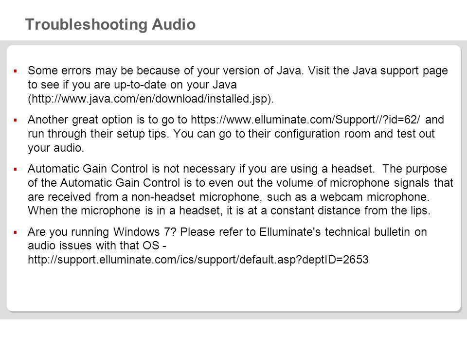 Troubleshooting Audio Some errors may be because of your version of Java.