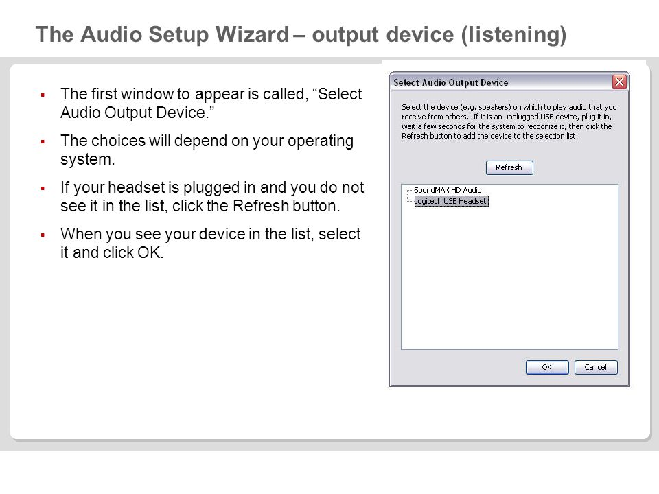 The Audio Setup Wizard – output device (testing) Listen to the prerecorded audio message by clicking the Play button.