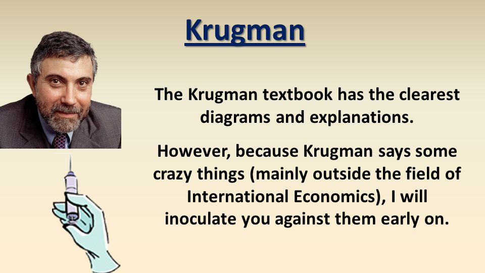 Krugman The Krugman textbook has the clearest diagrams and explanations.